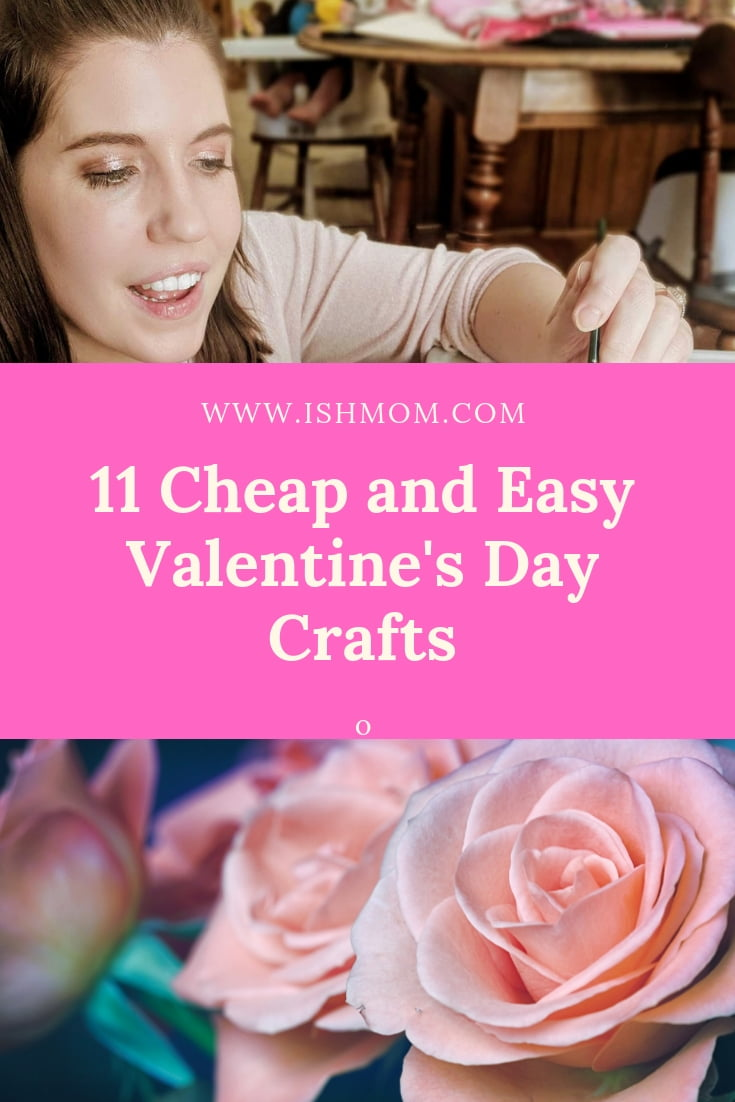 11 Cheap and Easy Valentine's Day crafts Ish Mom