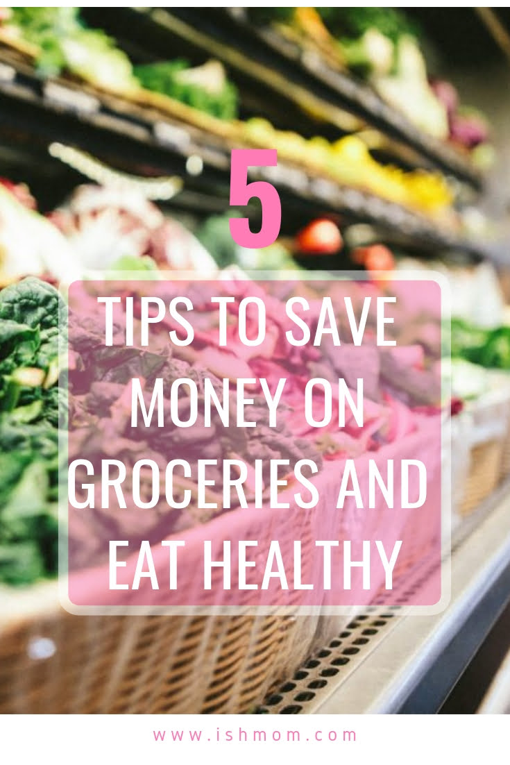 5 Tips to Save Money and Eat Healthy