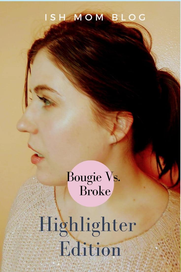 bougie vs. broke: highlighter edition