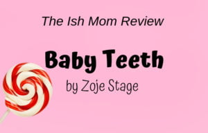 Baby Teeth by Zoje Stage Review