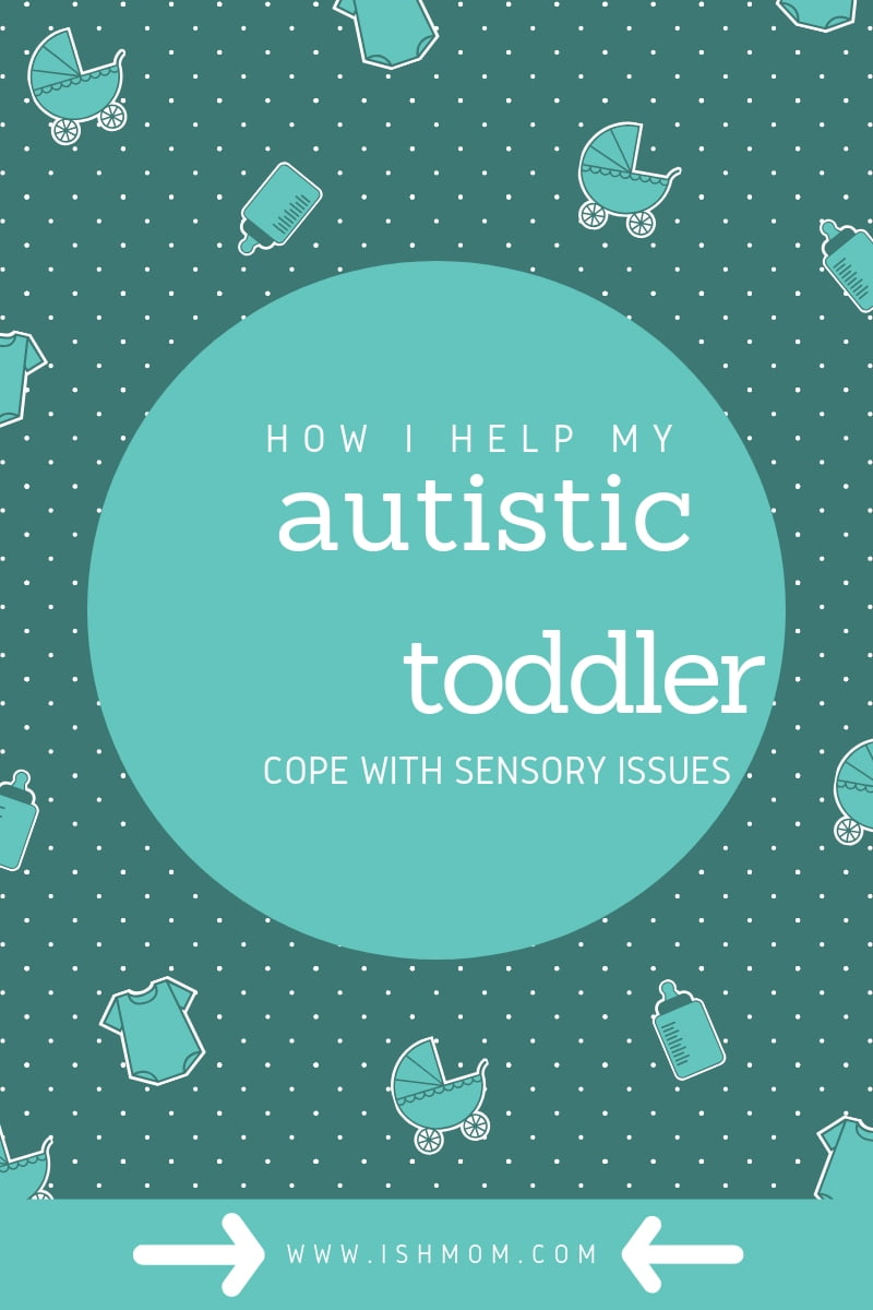 how i help my autistic toddler cope with sensory issues