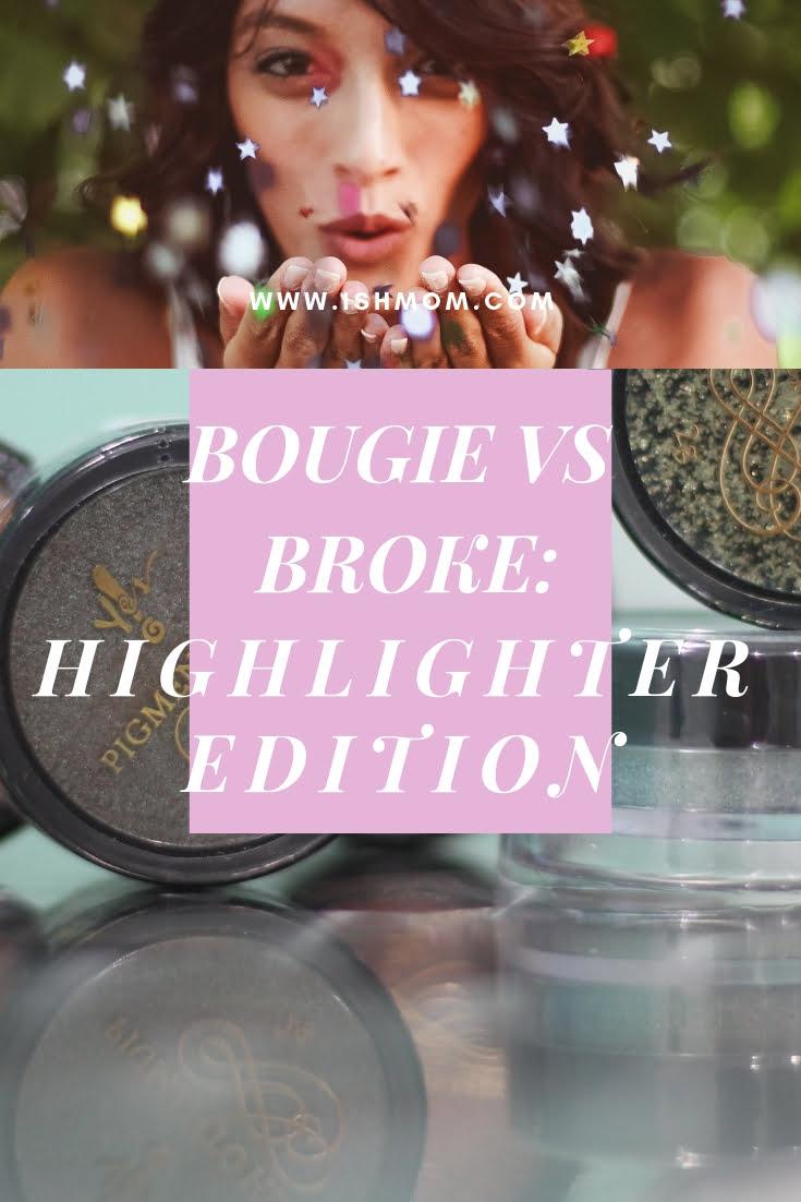 bougie vs broke highlighter edition ish mom blog