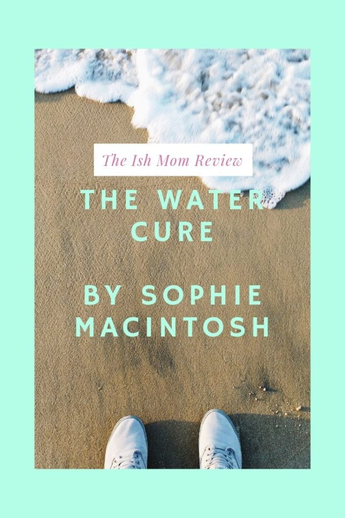 The Water cure by Sophie macintosh