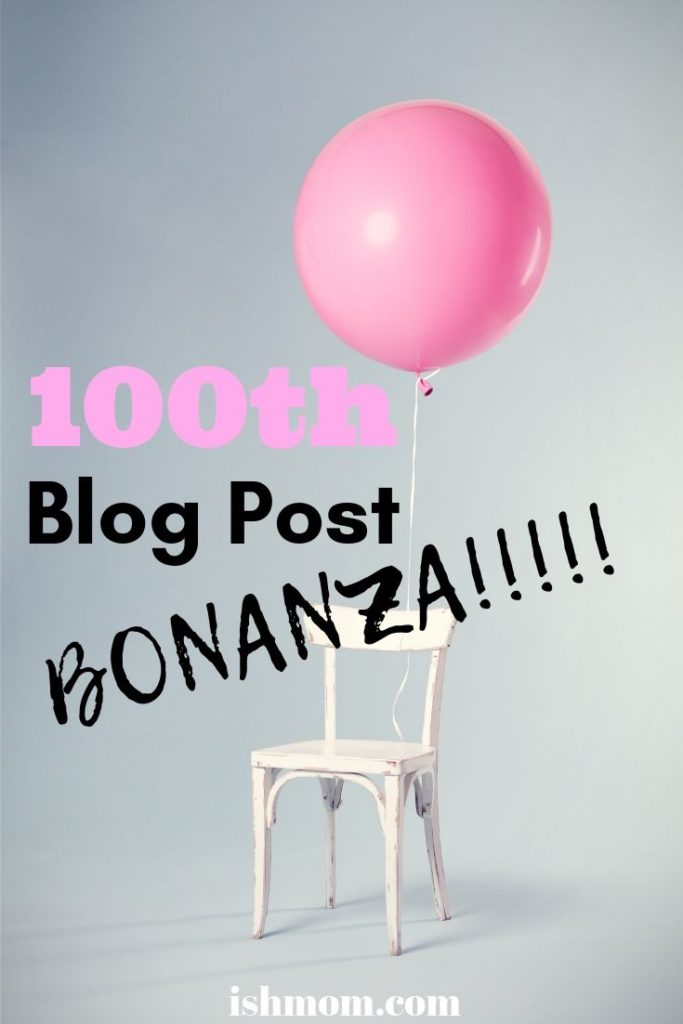 ish mom one hundredth blog post bonanza