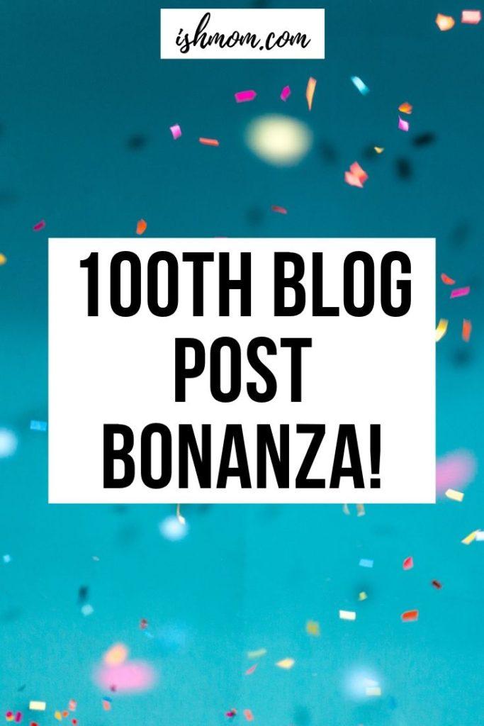 ish mom 100th blog post bonanza