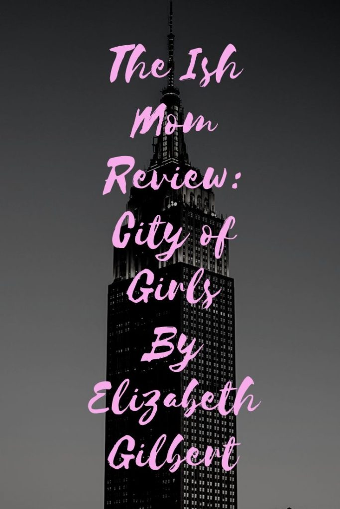 ish mom review of city of girls by elizabeth gilbert pinterest graphic