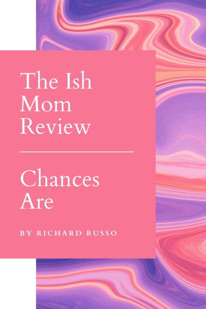 the ish mom review chances are by richard russo pinterest graphic