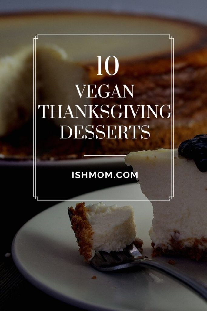 10 vegan thanksgiving desserts pinterest graphic